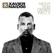 Nicht von dieser Welt 2 by Xavier Naidoo