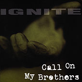 Play & Download Call on My Brothers by Ignite | Napster