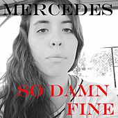 Play & Download So Damn Fine by Mercedes | Napster
