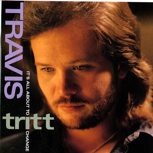 Play & Download It's All About To Change by Travis Tritt | Napster