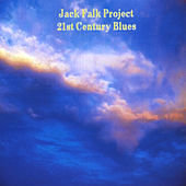 Play & Download 21st Century Blues by Jack Falk Project | Napster