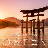 Play & Download Reise in den Osten: Orientalische und Chinesische Musik by Various Artists | Napster