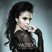 We Are Young by Vassy
