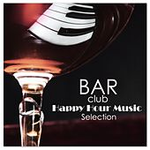 Bar Club Happy Hour Music Selection by Various Artists
