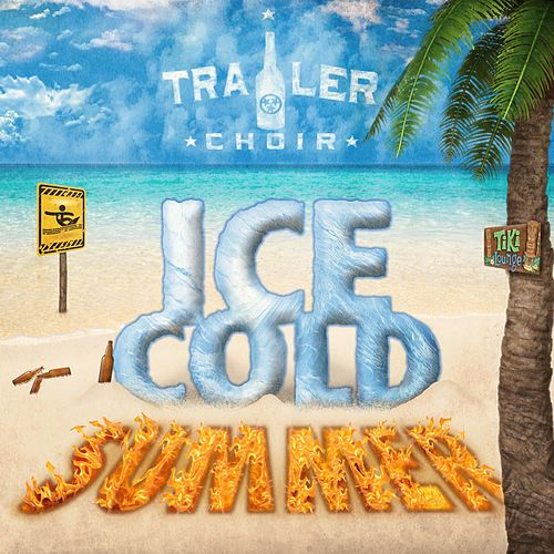 Play & Download Ice Cold Summer by Trailer Choir | Napster