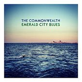 Emerald City Blues by CommonWealth