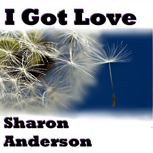 Play & Download I Got Love by Sharon Anderson | Napster