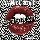 Play & Download Goddamn Original Extended Mix by Daniel Bovie | Napster