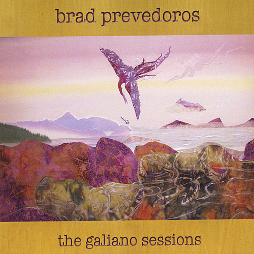 The Galiano Sessions by Brad Prevedoros