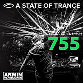 Play & Download A State Of Trance Episode 755 by Various Artists | Napster