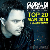 Play & Download Global DJ Broadcast - Top 20 March 2016 by Various Artists | Napster