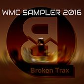 Play & Download Broken Trax WMC Sampler 2016 - EP by Various Artists | Napster