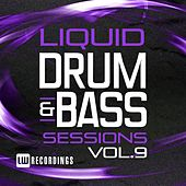 Play & Download Liquid Drum & Bass Sessions, Vol. 9 - EP by Various Artists | Napster