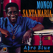 Play & Download Afro Blue - The Picante Collection by Mongo Santamaria | Napster