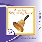 Twin Sisters: School Time (Sing-Along Songs) by Kim Mitzo Thompson