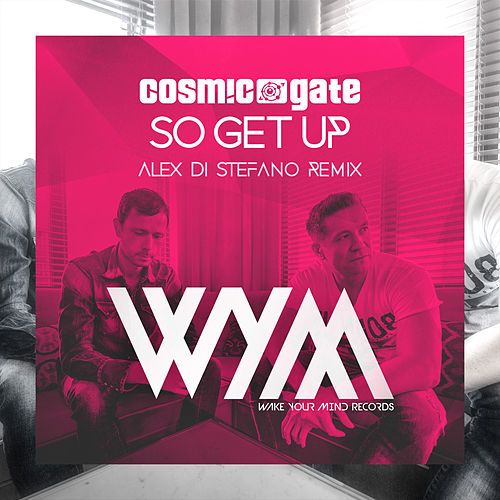 Play & Download So Get Up (Alex Di Stefano Remix) by Cosmic Gate | Napster