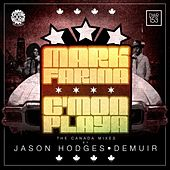 Play & Download C'mon Playa: The Canada Mixes by Mark Farina | Napster