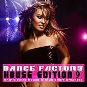 Play & Download Dance Factory - House Edition, Vol. 9 by Various Artists | Napster