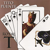 Play & Download Royal 'T' by Tito Puente | Napster