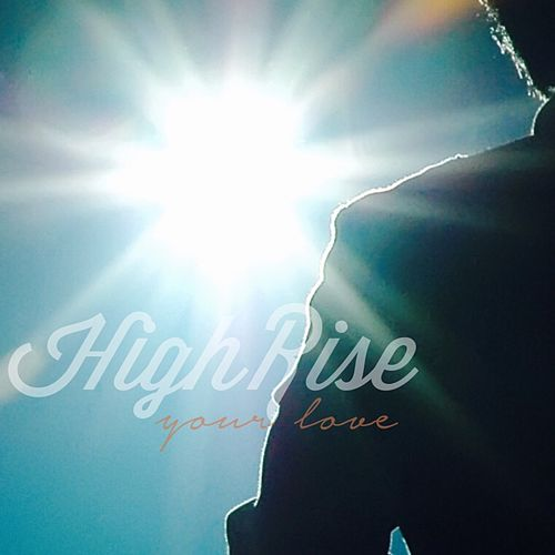 Play & Download Your Love by High Rise | Napster
