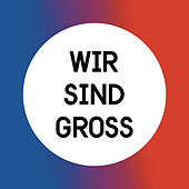 Play & Download Wir sind groß by Mark Forster | Napster
