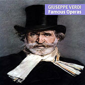 Play & Download Giuseppe Verdi: Famous Operas by Various Artists | Napster