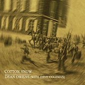 Cotton Snow by Dean Owens
