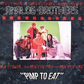 Play & Download Pimp to Eat by Analog Brothers | Napster