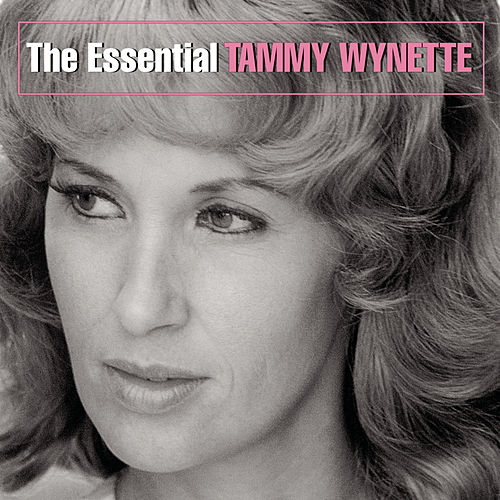 Play & Download The Essential Tammy Wynette by Tammy Wynette | Napster