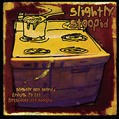 Slightly Not Stoned Enough To Eat Breakfast Yet Stoopid by Slightly Stoopid