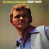 Play & Download Oh What A Woman by Jerry Reed | Napster