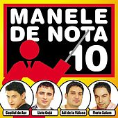 Manele De Nota 10 by Various Artists