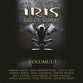 Play & Download Cei Ce Vor Fi - Volumul I by Iris | Napster