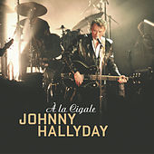 Play & Download A La Cigale by Johnny Hallyday | Napster