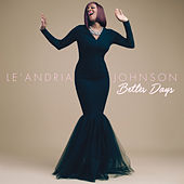 Play & Download Better Days (Album Version) by Le'Andria Johnson | Napster