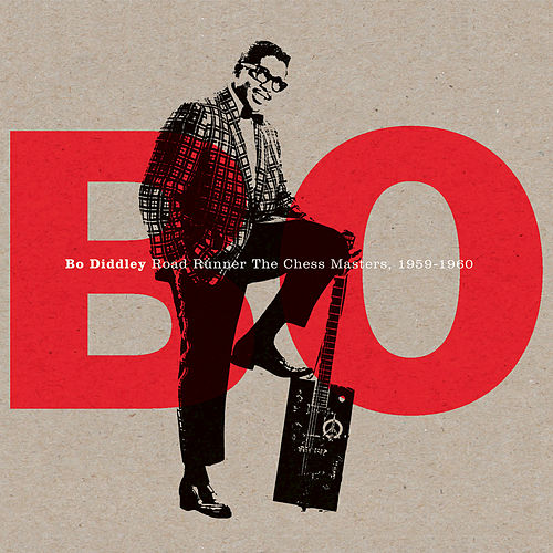 Play & Download Roadrunner The Chess Masters: 1959-1960 by Bo Diddley | Napster