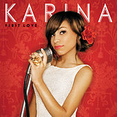 Play & Download First Love by Karina | Napster