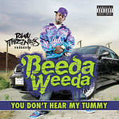 Play & Download You Don't Hear My Tummy by Beeda Weeda | Napster
