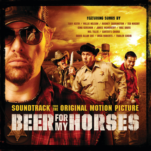 Play & Download Beer For My Horses by Various Artists | Napster