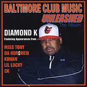 Play & Download Baltimore Club Music Unleashed by Diamond K | Napster