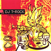 Play & Download Sikinthehed (Sick-In-The-Head) by DJ T-Rock | Napster