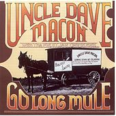 Play & Download Go Long Mule by Uncle Dave Macon | Napster