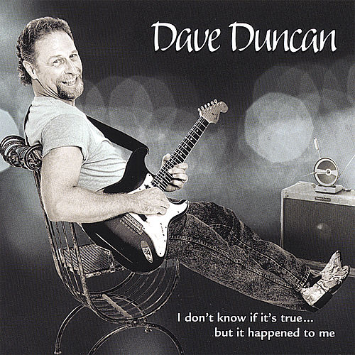 Play & Download I Don't Know If Its True..But It Happened to Me by Dave Duncan | Napster