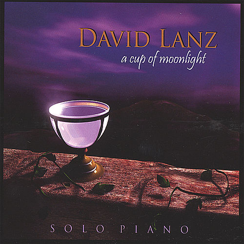 Play & Download A Cup of Moonlight by David Lanz | Napster