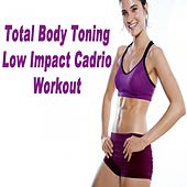 Play & Download Total Body Toning Low Impact Cardio Workout (H.I.I.T. High Intensity Interval Training) by Various Artists | Napster