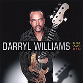 Play & Download That Was Then by Darryl Williams | Napster