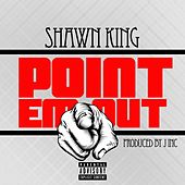 Play & Download Point 'Em Out by Shawn King | Napster