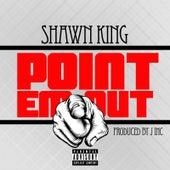 Point 'Em Out von Shawn King