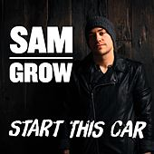 Play & Download Start This Car by Sam Grow | Napster