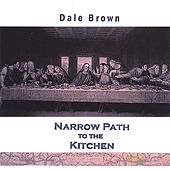 Play & Download Narrow Path to the Kitchen by Dale Brown | Napster
